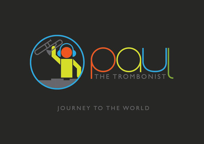 "Paul The Trombonist: ""Journey To The World"" – an extremely focused work"