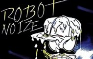 "Robot Noize: ""Wav Doodles"" – a rancorous rhythmic monster!"