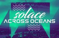 "Solace: ""Across Oceans"" – entrancing beat and anthems to rule listeners' ears!"