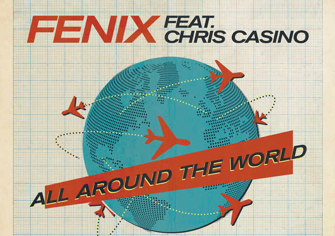 "Fenix: ""All Around The World"" ft. Chris Casino sticks closely to a winning production formula!"