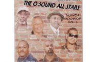 "THE O SOUND ALL STARS – ""NU WOP DOO WOP, VOL. 1"" smooth blending of perfect harmony"