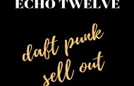 "Echo Twelve: ""Daft Punk Sell Out"" – a tribute or a condemnation?"