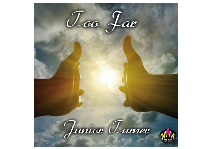 """Junior Turner: """"Too Far"""" – a significant presence in independent pop music!"""