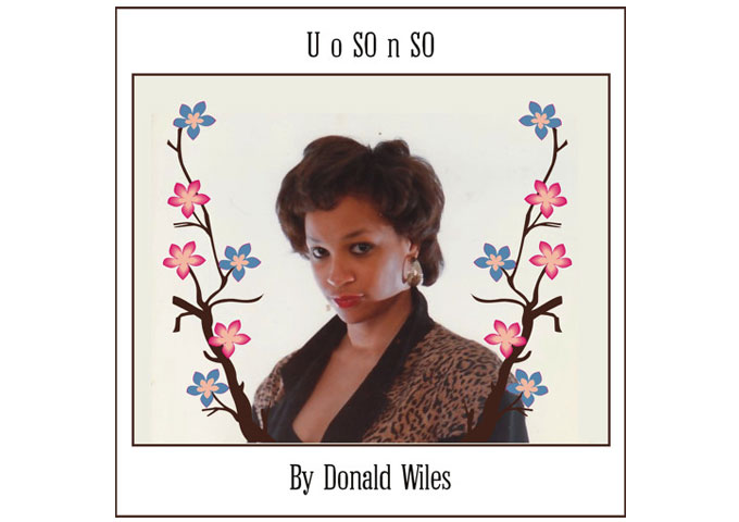 "Donald Wiles: ""UoSOnSO"" is magnificent and unforgettable!"