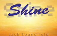 "Jack Soundfield: ""Shine"" moods, textures, and rhythms, that lend well to repeated listening"