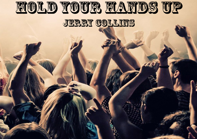 "Jerry Collins: ""Hold Your Hands Up"" is accumulating accolades!"