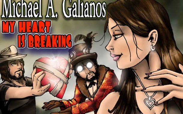 "Michael A. Galianos: ""My Heart Is Breaking"" (Featuring Dan Exactly)"