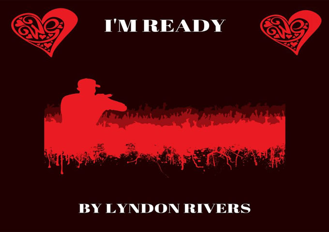 "Lyndon Rivers: ""I'm Ready"" – Wicked, electric and exuberant!"
