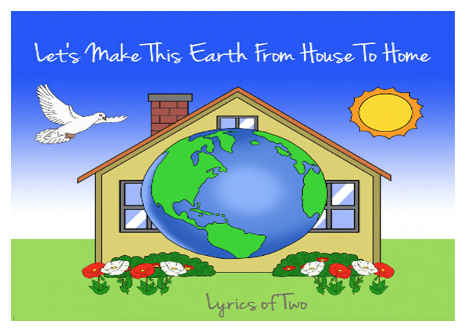 "Lyrics Of Two: ""Let's Make This Earth From House To Home"" – a potential utopia"
