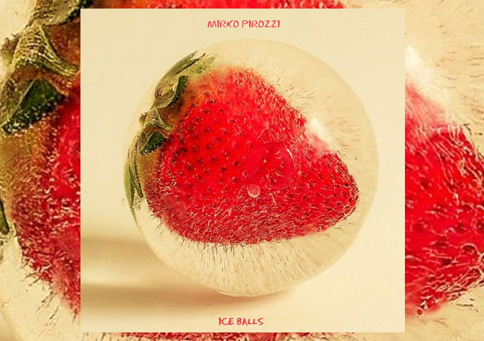 "Mirko Pirozzi: ""Ice Balls"" – highly eclectic, colorful and hybrid compositions"