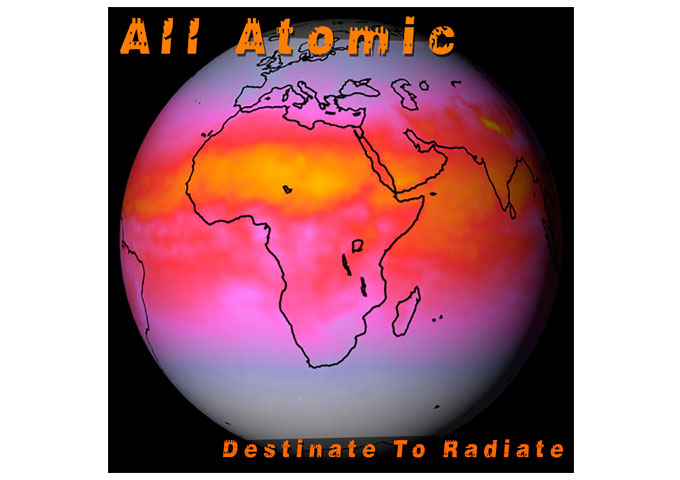 "All Atomic: ""Destinate To Radiate"" – From soft to loud and smooth to harsh!"