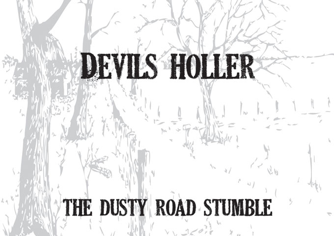 "Devil's Holler: ""The Dusty Road Stumble"" creates an eerie, haunting and enchanting soulfulness."