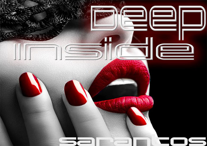 """Sarantos: """"Deep Inside"""" – Following in the tradition of alluring, auditory sensuality"""