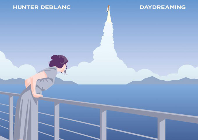 """Hunter DeBlanc: """"Daydreaming"""" – consistently infectious!"""