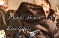 """John J: """"Pain To Power 5 Love Letters"""" – infectious hooks and amazing flows"""