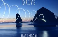 "Natt Moore: ""Drive""- a knack for creating vivid imagery is in full force here"