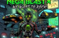 "Nega Blast X: ""We Want to Rock"" – mind-bending and dance-inducing at the same time!"