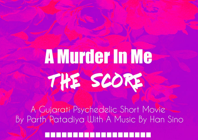 "Han Sino & Parth Patadiya: ""A Murder In Me: The SCoRe"" – deliciously dark music!"