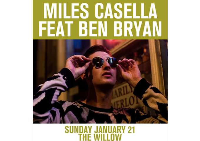 Miles Casella feat. Ben Bryan – Saturday 21 January At THE WILLOW New Orleans!