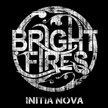 Bright Fires Initia Nova Fires Away With Crunchy Guitars And