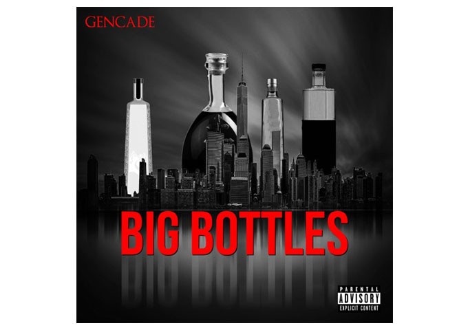 "Gencade Bounces into 2018 with the Single ""Big Bottles"""