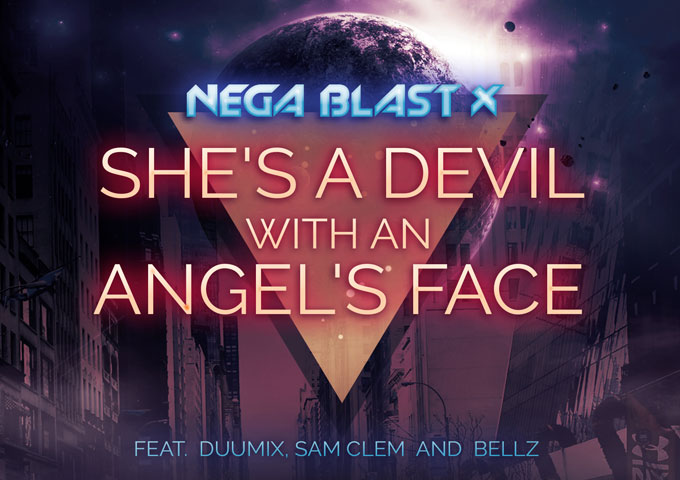 """Nega Blast X: """"She's a Devil with an Angel's Face"""" – a blast from the past!"""
