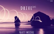 "Natt Moore: ""Drive: Vol. 1"" is an example of Nat's understanding of a collective work as an art form"