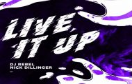 "DJ Rebel & Nick Dillinger: ""Live it Up"" – Blending an uplifting style with a patented melodic beat"
