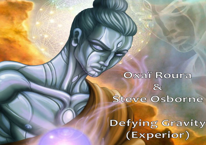 "Oxaï Roura & Steve Osborne: ""Defying Gravity (Experior)"" – a musical capacity that knows no bounds"