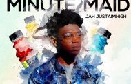 """MINUTE MAID"" – The Hot New Single By JAH"