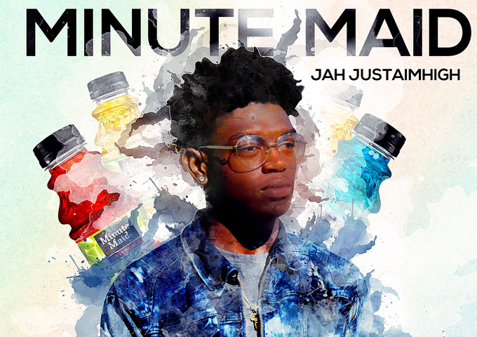 """""""MINUTE MAID"""" – The Hot New Single By JAH"""