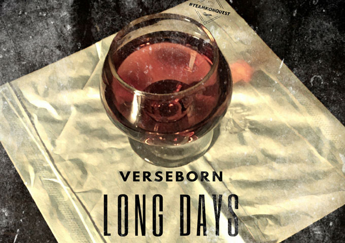 "Verseborn: ""Long Days"" – ripping the beat with passion and zeal!"