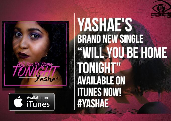 "Yashae: ""Will You Be Home Tonight"" – lush and nothing short of captivating"