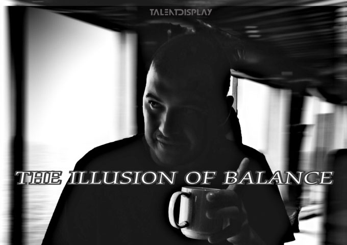 "TalentDisplay: ""THE ILLUSION OF BALANCE"" in memory of Tom Allison"