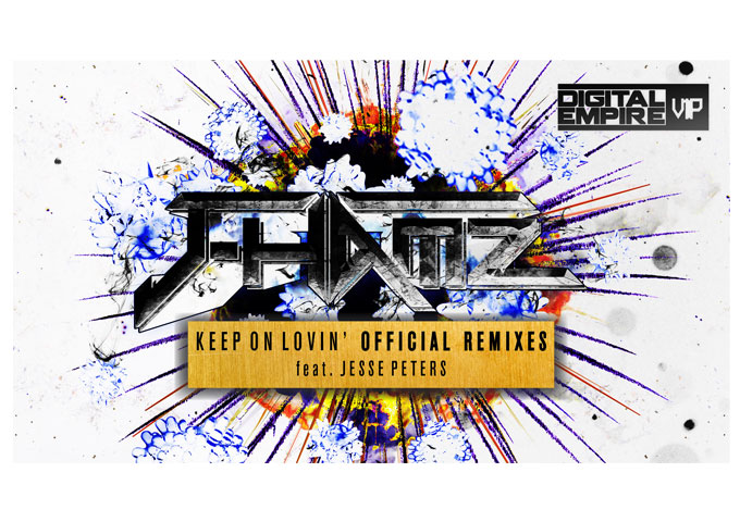 "J-Hamz ft. Jesse Peters: ""Keep On Lovin' Official Remixes"" – tracks to wildly bang off the rails to!"