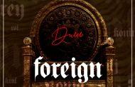 "Duece: ""Foreign"" – emotional sophistication and a brutal honesty"