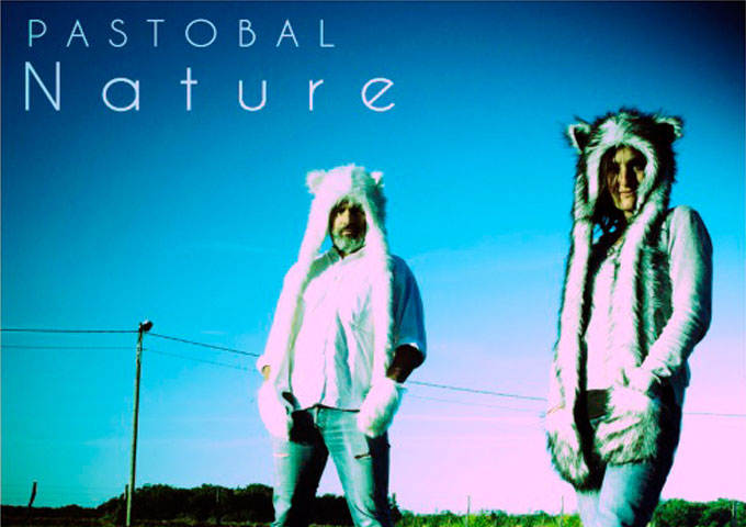 "Pastobal: ""Nature"" – There is something particularly unique about their sound"