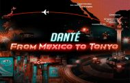 DANTÉ drops his latest single – 'From Mexico To Tokyo'