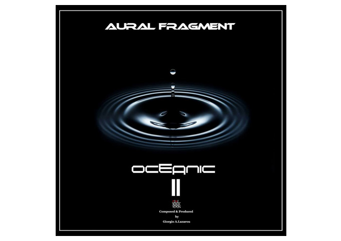 "AURAL FRAGMENT Releases ""Oceanic II"" on all digital stores!"