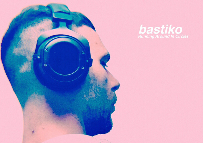 "bastiko releases his single ""Running Around In Circles"""