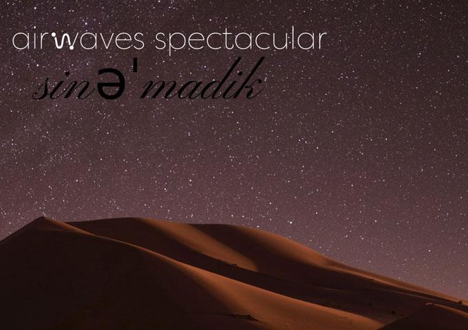 "Airwaves Spectacular: ""Sinemadik"" is a truly rewarding listen"