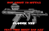 "Glocck Vee: ""IDGF ABOUT YO HITTAS""- driven by reactionary outbursts of authenticity"