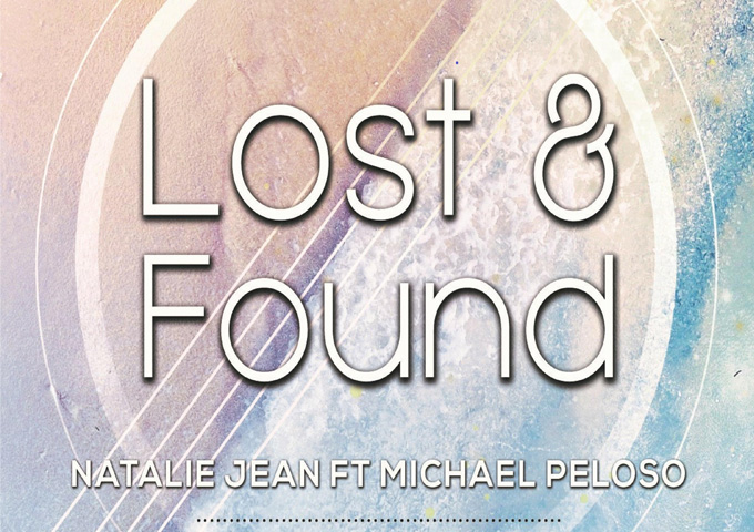 "Michael Peloso and Natalie Jean: ""Lost & Found"" – powerful in its progression and resolute in it intention"