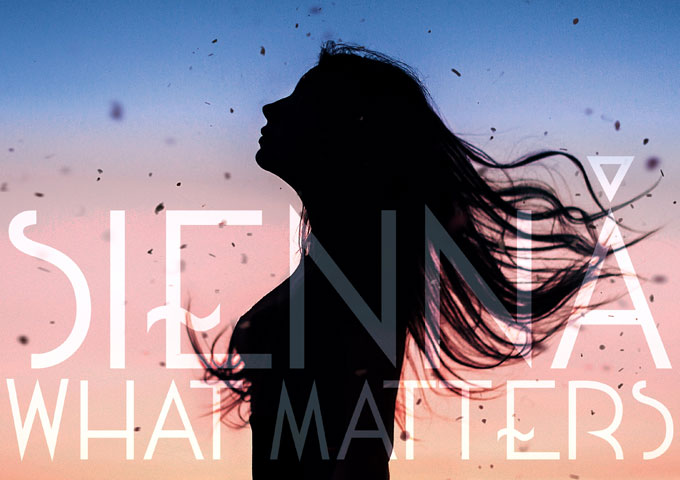 "Sienná: ""What Matters"" – thought provoking and intense"