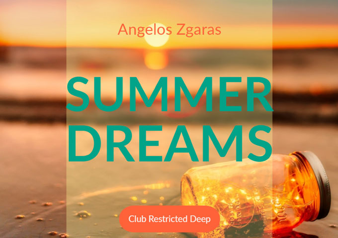 "Club Restricted Records Presents The New Single ""Summer Dreams"" by Angelos Zgaras"