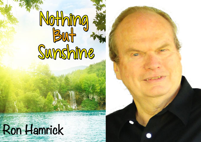 """Ron Hamrick: """"Nothing But Sunshine"""" seems to write its own story every time you play it"""