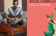 "Soleil Carrillo: ""Cello House"" hooks the listener in with its groove"