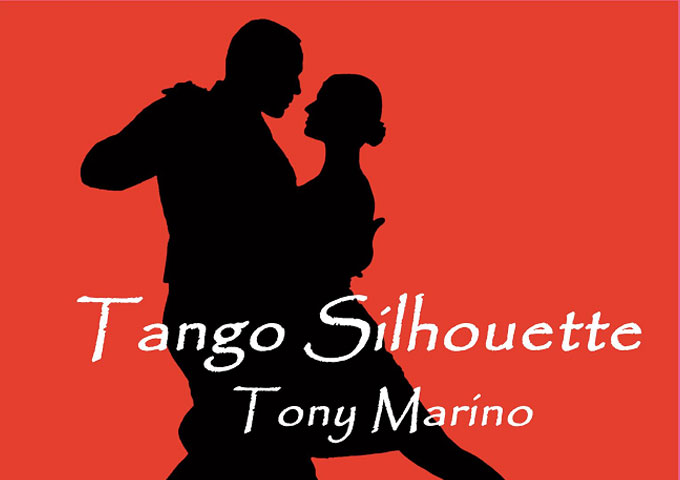 "Tony Marino: ""A Tango Silhouette"" serves up passion!"