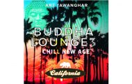 "Art Tawanghar: ""Buddha Lounge 3 Chill – New Age California"" – a unique cross-cultural journey"