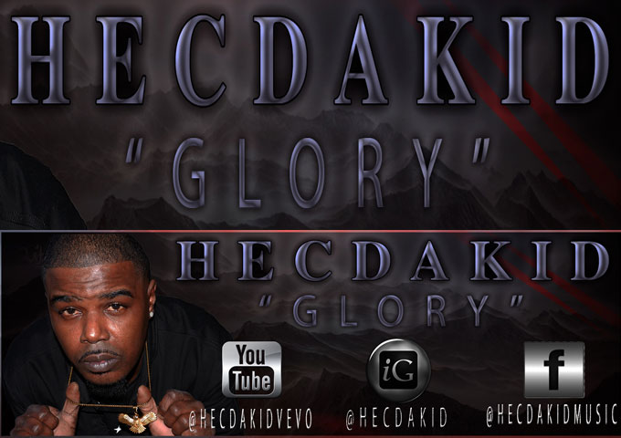 """O.M.G Entertainment Inc Presents: Hecdakid -""""Glory"""" The New Video Directed by Kilo M.O.E"""
